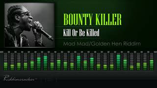 Nonton Bounty Killer   Kill Or Be Killed  Mad Mad Golden Hen Riddim   Hd  Film Subtitle Indonesia Streaming Movie Download