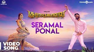 Video Gulaebaghavali | Seramal Ponal Video Song | 4K | Kalyaan | Prabhu Deva, Hansika | Vivek-Mervin MP3, 3GP, MP4, WEBM, AVI, FLV April 2018
