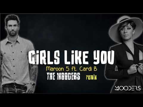 Maroon 5 feat  Cardi B- Girl Like You  (The Mooders Remix)