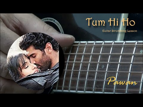 Tum Hi Ho – Aashiqui 2 – Guitar Chords by Pawan – Open, Barre and Arpeggios