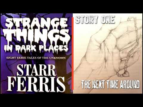 STRANGE THINGS IN DARK PLACES (Audiobook written and narrated by Starr Ferris)