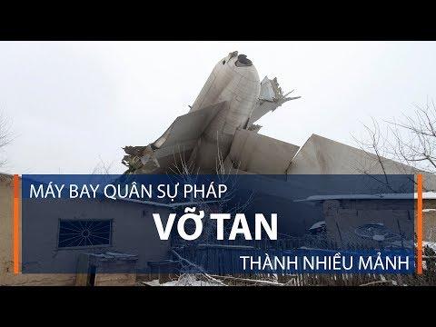 Máy bay quân sự Pháp vỡ tan thành nhiều mảnh   VTC1 - Thời lượng: 50 giây.