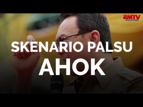 Skenario Palsu Ahok