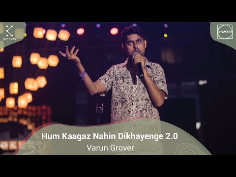 Hum Kaagaz Nahin Dikhayenge 2.0 - Varun Grover | Spoken Fest Mumbai'20