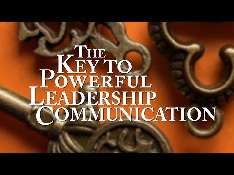 The Key to Powerful Leadership Communication