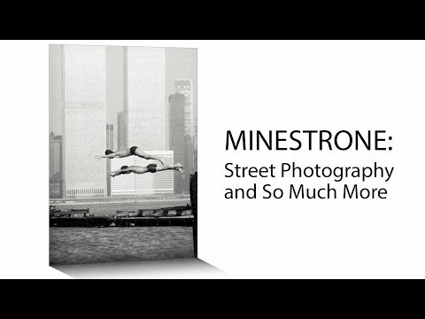Minestrone: Street Photography and So Much More