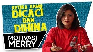 Download Video KETIKA KAMU DICACI DAN DIHINA | Motivasi Merry | Merry Riana MP3 3GP MP4