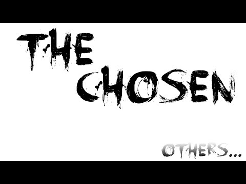 The Chosen || Others - Ep #1