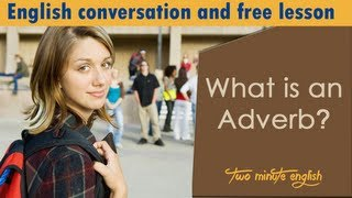 What is an Adverb, Studying English Grammar