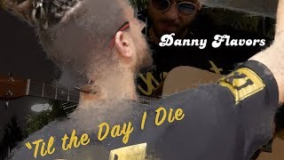 Danny Flavors - 'Til the Day I Die (Prod. by Grilla) by The Cannabis Connoisseur Connection 420