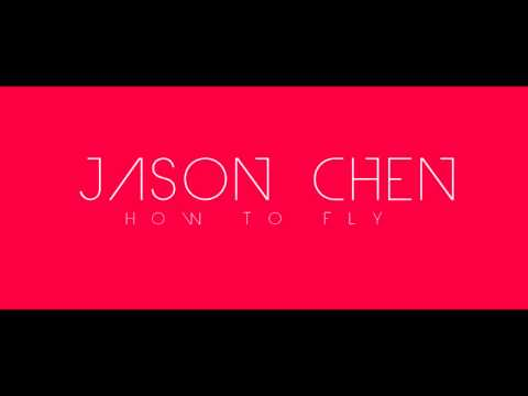 Tekst piosenki Jason Chen - How To Fly po polsku