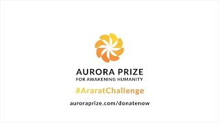 The Aurora Humanitarian Initiative: #AraratChallenge