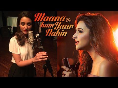 Parineeti Chopra Sings Maana Ke Hum Yaar Nahin For
