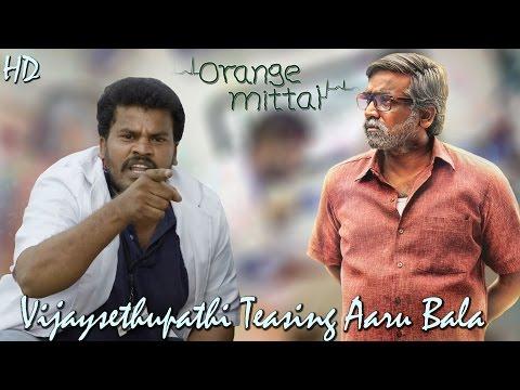 Vijay Sethupathi Teasing Aaru Bala   Orange Mittai | Ramesh Thilak | Justin Prabhakaran