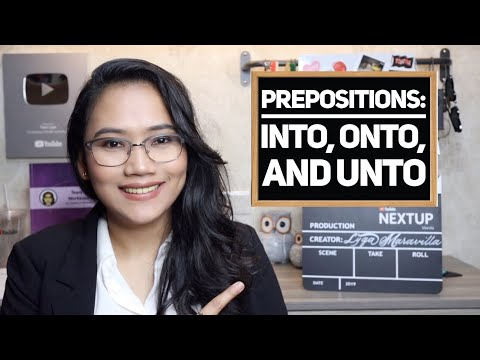 Into, Onto, Unto : Prepositions | CSE and UPCAT Review