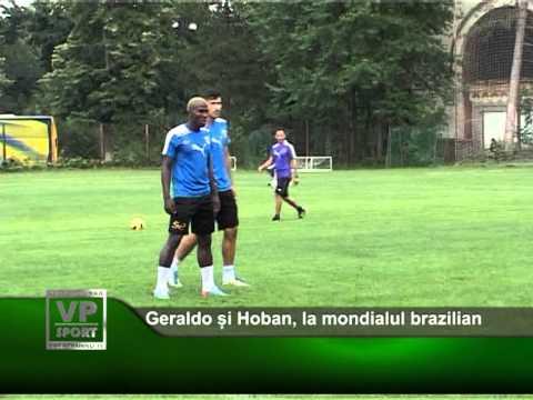 Geraldo și Hoban, la mondialul brazilian