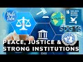 Peace, Justice & Strong Institutions!