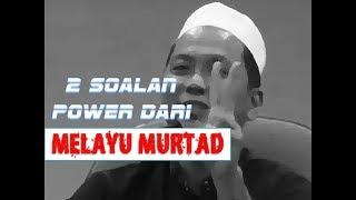 Video 2 Soalan Power Dari Melayu Murtad ! MP3, 3GP, MP4, WEBM, AVI, FLV Desember 2018