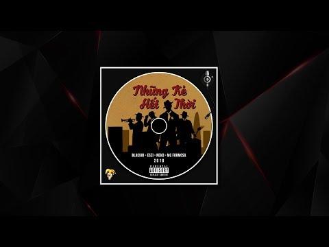 Những Kẻ Hết Thời - Blackbi; Eszi; Neko; MC Formosa | Video Lyric | Rap Việt 2018 - Thời lượng: 3:57.