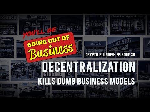 Crypto Plunder: Episode 30: Decentralization Kills Dumb Business Models