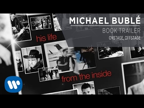Michael Buble - Onstage, Offstage [Book Trailer]