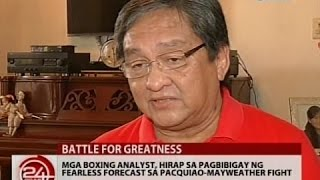 24Oras: Mga boxing analyst, hirap sa pagbibigay ng fearless forecast sa Pacquiao-Mayweather fight