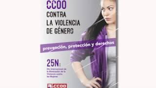 Una mirada de género: CCOO contra la violencia de género: protección, prevención y derechos