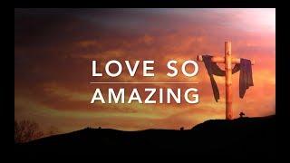 Video Love So Amazing - 2 Hour of Piano Worship | Meditation Music | Deep Prayer Music | Alone With God MP3, 3GP, MP4, WEBM, AVI, FLV Januari 2019
