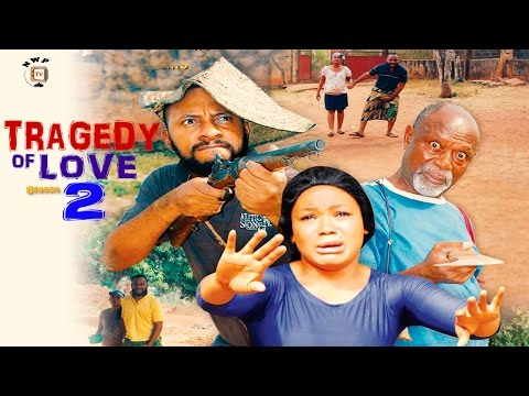 Tragedy  Of Love Season 2  - Latest 2016 Nigerian Nollywood Movie