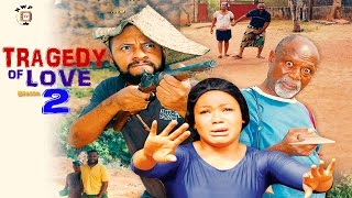 Tragedy Of Love Season 2  - Nollywood Movie