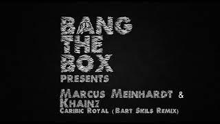 Marcus Meinhardt & Khainz - Caribic Royal (Bart Skils Remix)