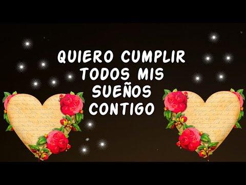 AMOR MIO Te Dedico este Vídeo Poemas de AmorQuiero Cumplir todos mis Sueños Contigo
