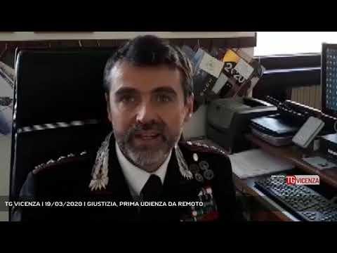 TG VICENZA | 19/03/2020 | GIUSTIZIA, PRIMA UDIENZA DA REMOTO