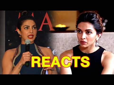 Finally Priyanka Chopra Reacts To Deepika Padukone