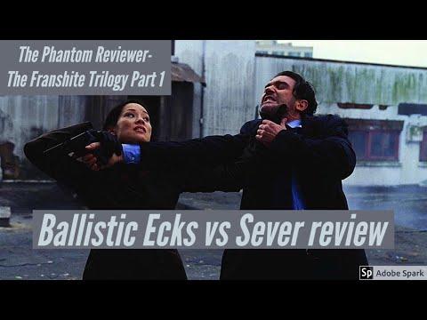 The Phantom Reviewer Ballistic Ecks vs Sever review- The Franshite Trilogy Part 1