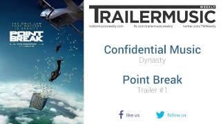 Point Break - Trailer #1 Music #2 (Confidential Music - Dynasty)