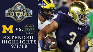 Michigan vs. Notre Dame I EXTENDED HIGHLIGHTS I 9/1/18 I NBC Sports