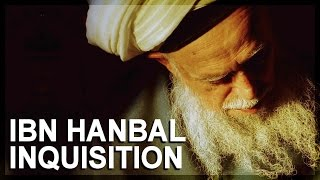 Science in Islam, Part 2: Ibn Hanbal inquisition