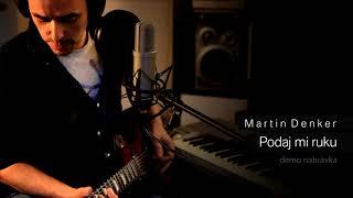 Video Martin Denker - Podaj mi ruku (demo nahrávka)