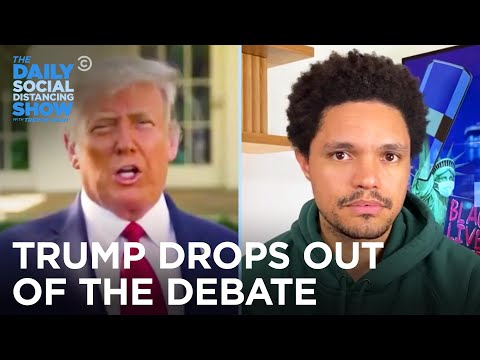 Trump Refuses a Virtual Debate | The Daily Social Distancing Show