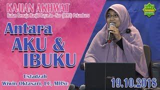 Video Antara Aku & Ibuku (Kajian Muslimah, 19.10.2018) - Ustadzah Wiwin Oktasari, Lc, MHSc. MP3, 3GP, MP4, WEBM, AVI, FLV November 2018
