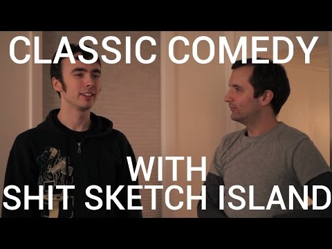 Shit Sketch Island presents Classic Comedy