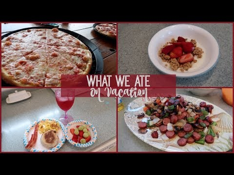 WHAT I ATE | VACATION HOME COOKED MEALS