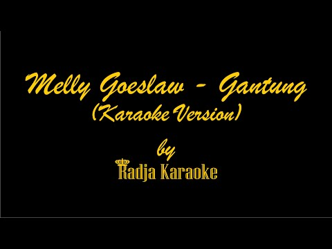 Melly Goeslaw - Gantung Karaoke With Lyrics HD