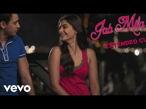 Jab Mila Tu Full Video - I Hate Luv Storys|Sonam Kapoor, Imran Khan|Vishal Dadlani