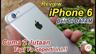 Video REVIEW iPhone 6 cuma 2 Jutaan - Beli Di BATAM Tapi Ya Seperti ini..?? MP3, 3GP, MP4, WEBM, AVI, FLV November 2017