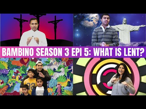 BAMBINO SEASON 3 EPI 5: WHAT IS LENT?