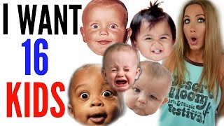 I WANT 16 KIDS by Channon Rose