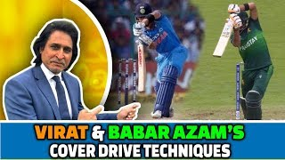 Virat & Babar Azam's Cover Drive Techniques | Ramiz Speaks