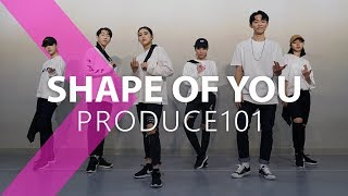 Video PRODUCE101(프로듀스101) - Shape Of You / DANCE COVER. MP3, 3GP, MP4, WEBM, AVI, FLV Januari 2018